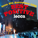 lecca 10th Anniversary LIVE BEST POSITVE/lecca