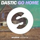 Go Home - Single/Dastic