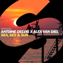 Sea, Sex & Sun - Single/Antoine Delvig x Alex van Diel