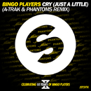 Cry (Just A Little) (A-Trak and Phantoms Remix) - Single/Bingo Players