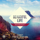 Beautiful Life (Remixes Part 1)/Lost Frequencies feat. Sandro Cavazza