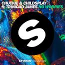 No Worries (feat. Trinidad James)/Chuckie & ChildsPlay