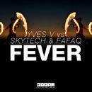 Fever - Single/Yves V vs Skytech & Fafaq