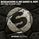 On The Floor Like (feat. MOTi) - Single/Bassjackers & Joe Ghost