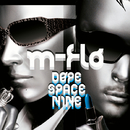 DOPE SPACE NINE/m-flo