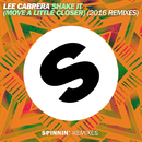 Shake It (Move a Little Closer) (2016 Remixes)/Lee Cabrera