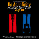 Do As Infinity Acoustic Tour 2016 -2 of Us-/Do As Infinity