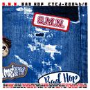 BAD HOP/S.M.N.