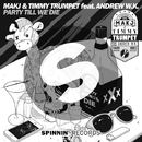 Party Till We Die (feat. Andrew W.K.) - Single/MAKJ & Timmy Trumpe
