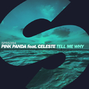 Tell Me Why (feat. Celeste) - Single/Pink Panda