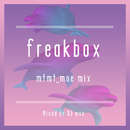 Freakbox-mtmt_moe mix-mixed by DJ moe/V.A.
