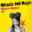 Miracles Happen/Miracle Vell Magic