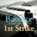 1st Strike/BassAce