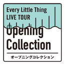 Every Little Thing LIVE TOUR オープニングコレクション/Every Little Thing