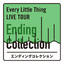 Every Little Thing LIVE TOUR エンディングコレクション/EVERY LITTLE THING