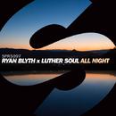 All Night - Single/Ryan Blyth x Luther Soul