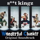 s**t kingz  -Wonderful Clunker-  Original Soundtrack/Various Artists