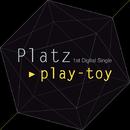 Play-toy (Feat Jungmoon)/Platz