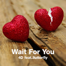 Wait For You feat.8utterfly/4D