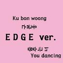 You dancing(edge ver)/ku bon woong