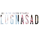 All In The Golden Afternoon/LUGNASAD