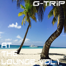 At The Lounge/G-Trip