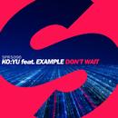 Don't Wait (feat. Example) - Single/ko:yu