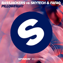 Pillowfight - Single/Bassjackers vs Skytech & Fafaq