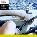 Paint It Gold Remixes/Glen Check