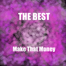 Make That Money/The Best