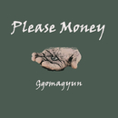 Please Money/Ggomagyun