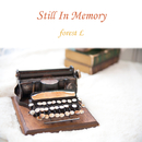 Still In Memory/forest L