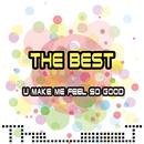 U Make Me Feel So Good/The Best