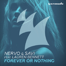 Forever Or Nothing/NERVO & SAVI feat. Lauren Bennett