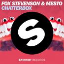 Chatterbox/Fox Stevenson & Mesto