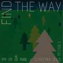 FIND THE WAY/持田香織とCINEMA dub MONKS