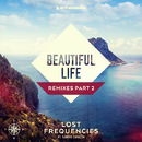 Beautiful Life (Remixes Part 2)/Lost Frequencies feat. Sandro Cavazza