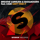 Can't Take It (feat. CADE)/Breathe Carolina & Bassjackers