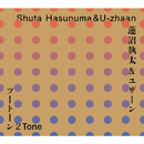 2 Tone/Shuta Hasunuma