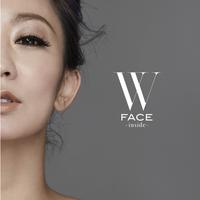 W FACE ~ inside ~