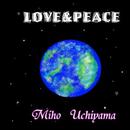 LOVE&PEACE/内山美穂