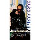 JEALOUSY/JOHN ROBINSON