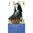 I GOTTA MOVE/JOHN ROBINSON