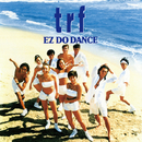 EZ DO DANCE/TRF