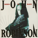 BORN TO RAVE/JOHN ROBINSON