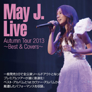 May J. Live Autumn Tour 2013 ~Best & Covers~/May J.