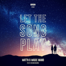 Let The Song Play (feat. Neisha Neshae)/MATTN & Magic Wand