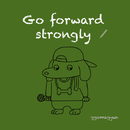 Go forward strongly/Ggomagyun