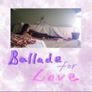 Ballade for love/Helen Park