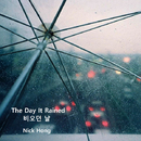 The Day It Rained/Nick Hong